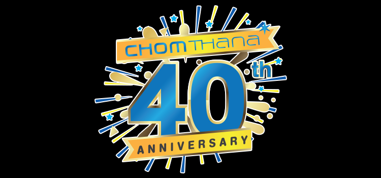 40th Anniversary Chomthana Co., Ltd.